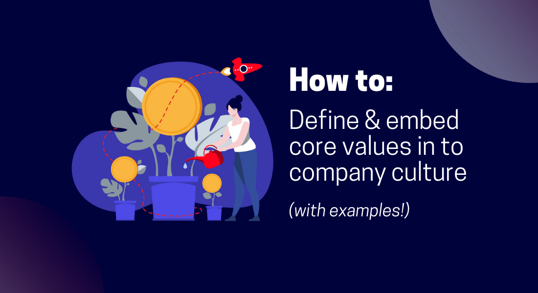 how to define and embed core values in to company culture with examples