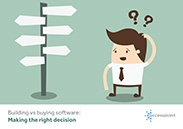 Build vs Buy: Making The Right Software Decision
